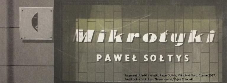 Paweł Sołtys, Mikrotyki