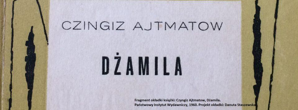 Czyngiz Ajtmatow Dzamila