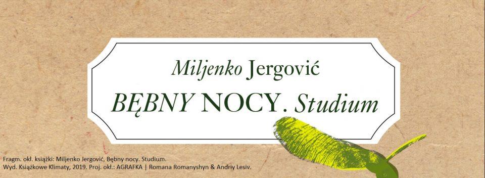 Miljenko Jergovic Bębny Nocy