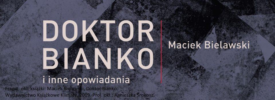 Maciek Bielawski Doktor Bianko