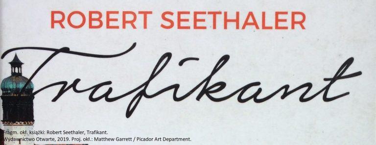 Robert Seethalter, Trafikant