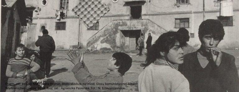 Małgorzata Rejmer, Błoto słodsze niż miód. Głosy komunistycznej Albanii