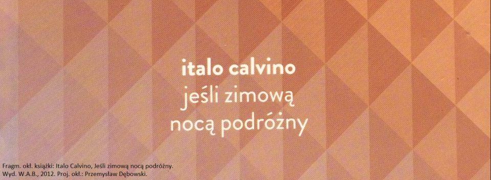 Italo Calvino Jeśli zimową nocą podróżny