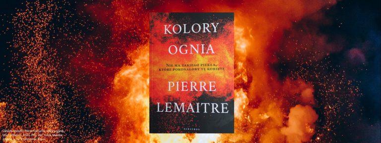 Pierre Lemaitre, Kolory ognia