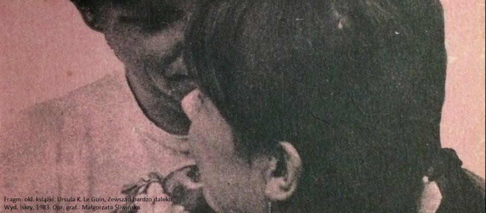 Ursula K Le Guin Zewsząd bardzo daleko