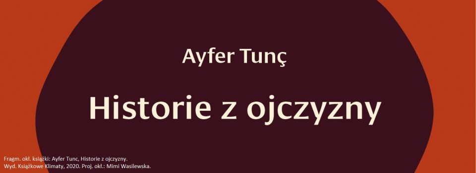 Ayfer Tunc Historie-z-ojczyzny