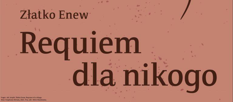 Złatko Enew, Requiem dla nikogo