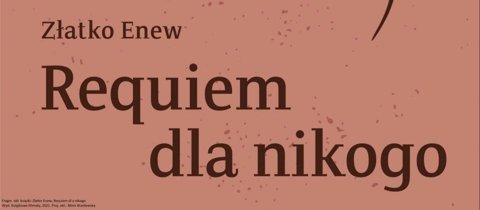 Zlatko Enew Requiem dla nikogo